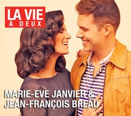 La vie à deux de Marie-Ève Janvier & Jean-François Breau