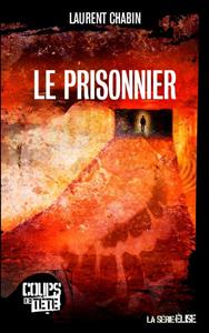 LE PRISONNIER - LAURENT CHABIN EN LIBRAIRIE LE 20 SEPTEMBRE 2011