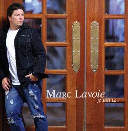 Marc Lavoie  ''Je suis là ''