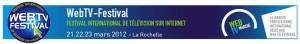 Web-TV Festival / 3ème édition du 21 au 23 mars 2012 à La Rochelle