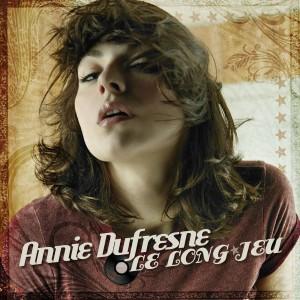"""Annie Dufresne """"Le long jeu"""""""