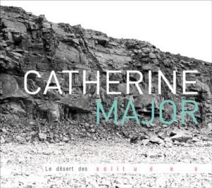Lancement de Catherine Major - Le désert des solitudes