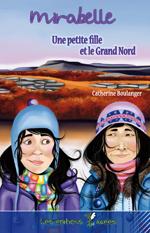 Mirabelle - Une petite fille et le Grand Nord