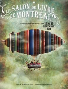 Le livre, machine à voyager dans le temps  Le Salon du livre de Montréal Du mercredi 16 au lundi 21 novembre 2011