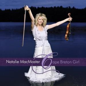Natalie MacMaster - Cape Breton Girl