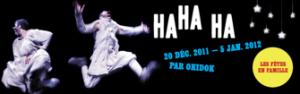 Beaucoup de Ha Ha Ha à Noël à la TOHU!!!