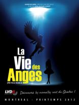 L'opéra pop-rock La vie des anges, présenté à compter du 12 avril 2012 au Théatre St Denis