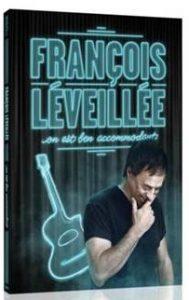 Francois Léveillé : On est ben accommodant est maintenant disponible sur DVD!
