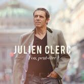 Julien Clerc - Fou, peut-être