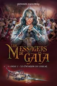 Les messagers de Gaïa – tome 7 : Le chevalier de cristal