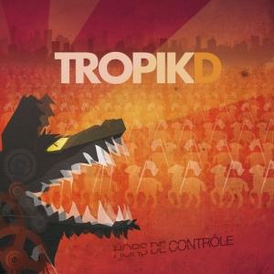 TropikD - Hors de Contrôle