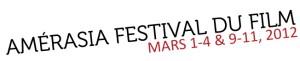 3e édition du Festival du Film Amérasia, du 1er au 4 et du 9 au 11 mars 2012!