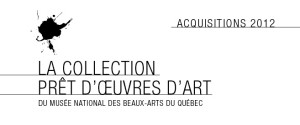 La Collection prêt d'Oeuvres d'Art du Musée national des beaux-arts du Québec