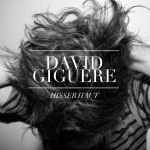 David Giguère - Hisser haut