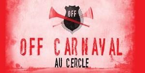 17 soirée « OFF » Carnaval au Cercle!