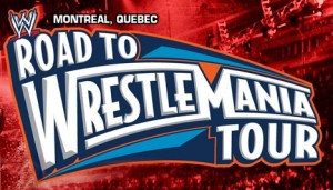WWE -Road to WrestleMania - 16 mars 2012 - Centre Bell