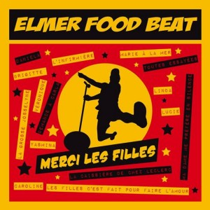 Elmer Food Beat, nouveau disque Merci Les Filles !