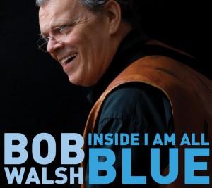Bob Walsh présente Inside I Am All Blue