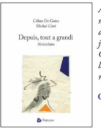 Depuis tout a grandi de Céline De Guise et Michel Côté