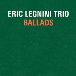 Eric Legnini Trio, nouvel album Ballads