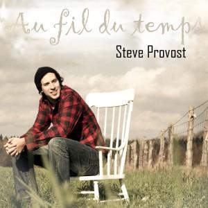 Steve Provost - Au fil du temps