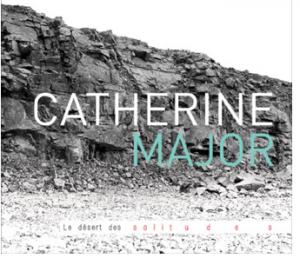 Catherine Major   en tournée au Québec avec Le désert des solitudes