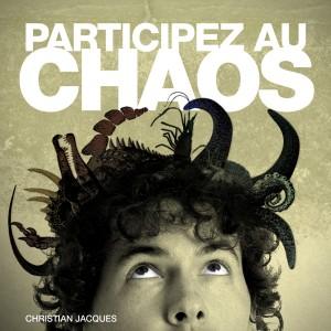 """Christian Jacques et l'album """"Participez au chaos"""""""