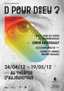 D pour Dieu? Du 24 avril au 19 mai 2012 au Théâtre d'Aujourd'hui