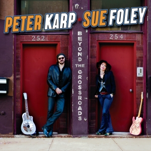 Peter Karp et Sue Foley - Beyond the Crossroads