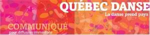 QUÉBEC DANSE - La danse prend le pays!