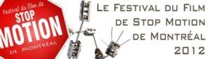 FESTIVAL DE STOP MOTION DE MONTRÉAL : Lancement de l'appel de candidatures et projection gratuite