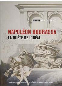 Napoléon Bourassa. La quête de l'idéal,