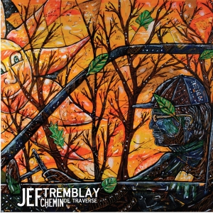 Chemin de traverse de Jef Tremblay