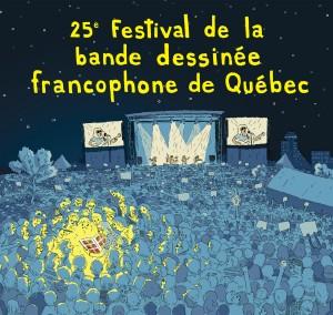 25e FESTIVAL DE LA BANDE DESSINÉE FRANCOPHONE DE QUÉBEC