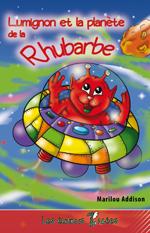 Lumignon et la planète de la Rhubarbe