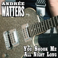 Andrée Watters-Nouvel extrait radio-You shook me all night long