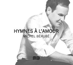 Hymnes à l'Amour de Michel Bérubé