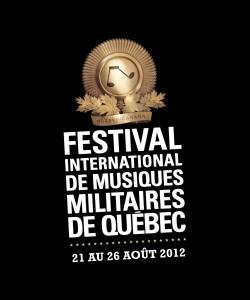 Festival international de Musiques militaires de Québec du 21 au 26 août 2012
