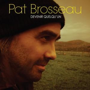 Devenir quelqu'un de Pat Brosseau