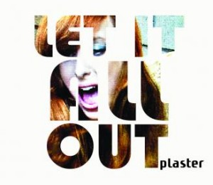 Let It All Out - Plaster