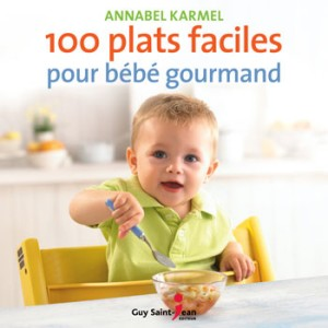 100 plats faciles pour bébé gourmand