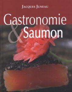 Gastronomie & Saumon de Jacques Juneau
