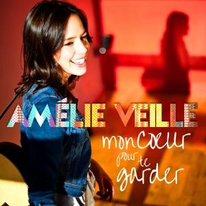 Amelie Veille - Mon coeur pour te garder