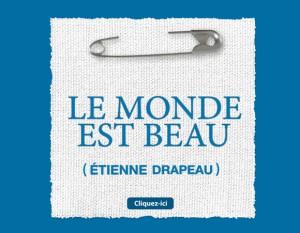 Le monde est beau d'Étienne Drapeau