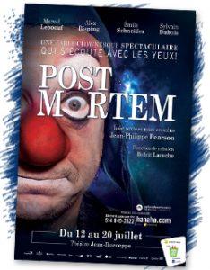 Post Mortem le 13,14,15 juillet 2012 dans le cadre du Festival Juste Pour Rire
