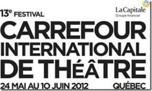 13e Festival du Carrefour international de Théâtre de Québec
