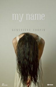 My name - Geneviève Toupin