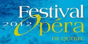 JOURS 4, 5, 6 - samedi 28, dimanche 29, lundi 30 juillet Le Festival d'opéra de Québec