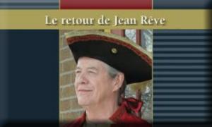 «Le retour de Jean Rêve» avec André Legault
