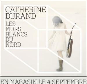 Lancement du nouvel album de Catherine Durand | Les murs blancs du Nord